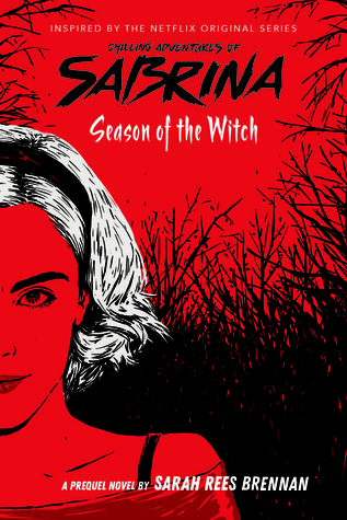 Season of the Witch (The Chilling Adventures of Sabrina #1) by Sarah Rees Brennan